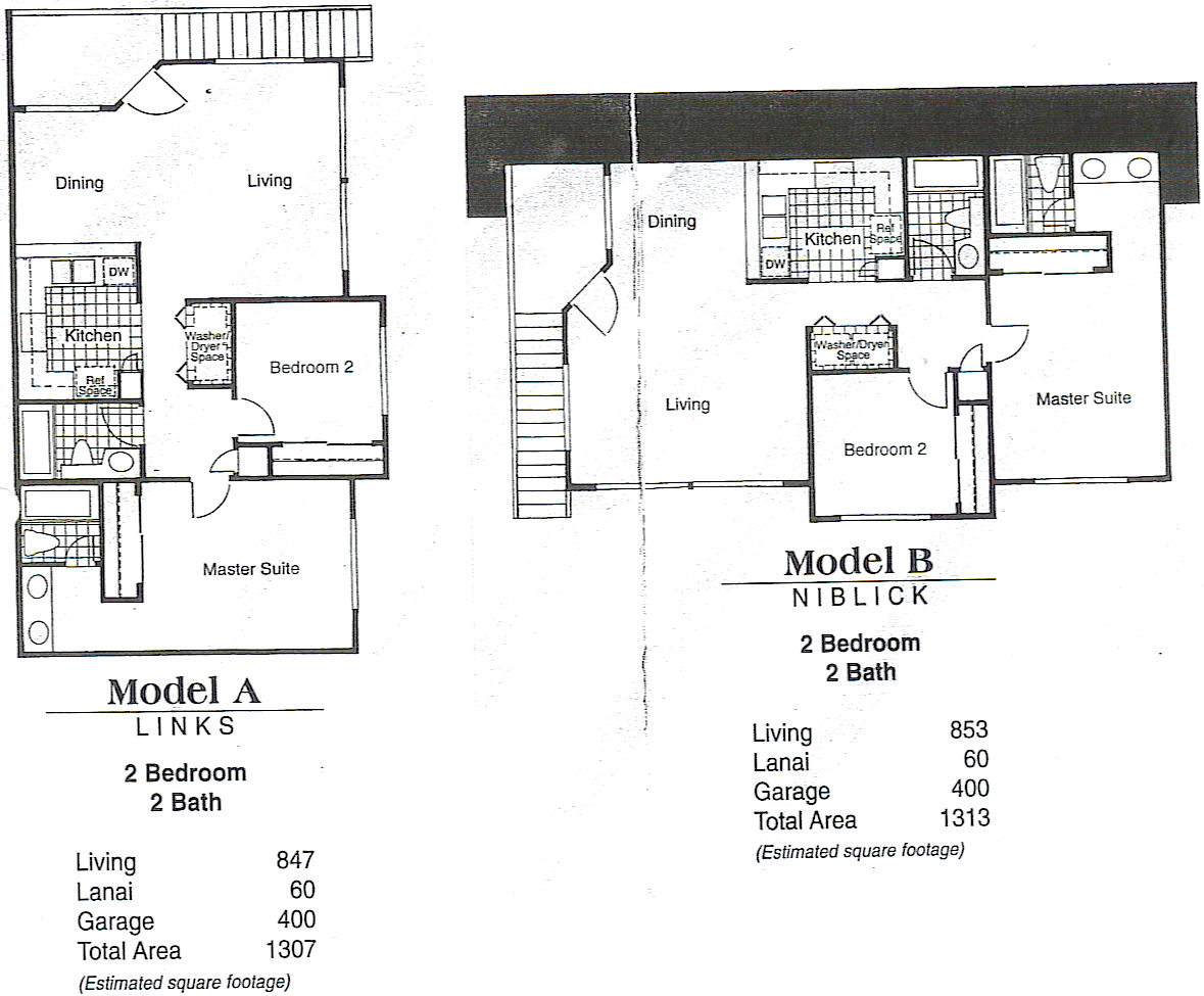 Model A - Links 2 bedroom / 2 bathroom Living - 847 sq. ft. Lanai - 60 sq. ft. Garage - 400 sq. ft. Total Area - 1,307 sq. ft. Model B - Niblick 2 bedroom / 2 bathroom Living - 853 sq. ft. Lanai - 60 sq. ft. Garage - 400 sq. ft. Total Area - 1,313 sq. ft.